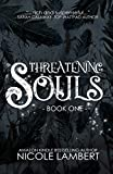 Threatening Souls (Threatening Souls Series, #1)