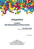 Telecharger Livres L avenir des Comparateurs d Assurances Prospective (PDF,EPUB,MOBI) gratuits en Francaise