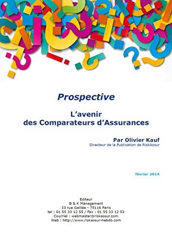 L'avenir des Comparateurs d'Assurances (Prospective) par Olivier Kauf