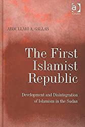 [(The First Islamist Republic : Development and Disintegration of Islamism in the Sudan)] [By (author) Abdullahi A. Gallab] published on (January, 2008)