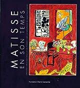 Matisse en son temps : Exposition, Martigny, Fondation Pierre Gianadda, du 20 juin au 22 novembre 2015 : en collaboration avec le Centre Pompidou et les collections suisses