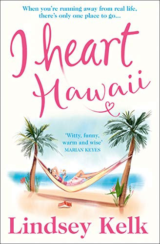 I Heart Hawaii: Brilliantly Funny and Fabulous, the Best Romcom of Summer 2019 (York Store I Heart New)