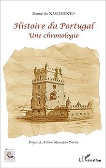 Histoire du Portugal: Une chronologie (Mondes Lusophones)