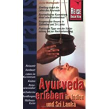 Ayurveda erleben in Indien und Sri Lanka: Praxis-Handbuch