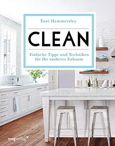 Clean: Einfache Tipps und Techniken für Ihr sauberes Zuhause