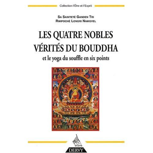 Les quatre Nobles Vérités du Bouddha : Et Le yoga du souffle en six points