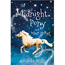 The Midnight Pony and other stories: Includes Juno's Foal and The Pony of Tanglewood Farm (English Edition)