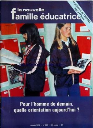 NOUVELLE FAMILLE EDUCATRICE (LA) [No 264] du 01/01/1979 - le president de l'unapel recu a l'elysee pour l'homme de demain quelle orientation aujourd'hui