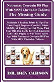 NUTRAMAX COSEQUIN DS PLUS WITH MSM CHEWABLE TABLETS: The Missing Guide: Maintain A healthy Joints & Hips For Your Dog & Improve Comfort, Joints Mobility ... That Your Old Dog To... (English Edition)