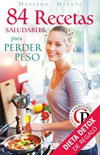 84 RECETAS SALUDABLES PARA PERDER PESO (Colección Cocina Práctica ...