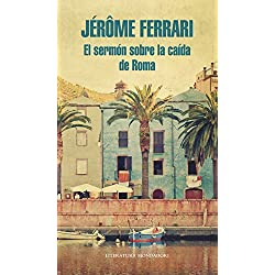 El sermón sobre la caída de Roma (Literatura Random House) Premio Goncourt 2012