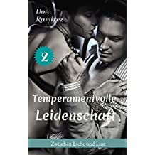 Temperamentvolle Leidenschaft (Zwischen Liebe und Lust 2)