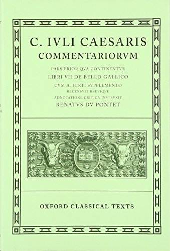 001: Caesar Commentarii. I. (Gallic War): (Bellum Gallicum, cum A. Hirti supplemento): (Bellum Gallicum, Cum A. Hirti Supplemento) Vol 1 (Oxford Classical Texts)