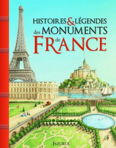 Histoires & légendes des monuments de France