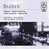 Barber: Adagio for Strings / Violin Concerto Op.14 / Essay Op.12 / Cello Concerto Op 22 / Agnus Dei