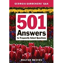 Georgia Gardeners Q & A: 501 Answers to Frequently Asked Questions by Walter Reeves (2008-02-01)