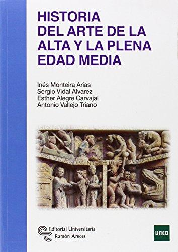 Historia del Arte de la Alta y la plena Edad Media (Manuales) por Inés Monteira Arias