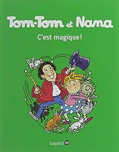 """Afficher """"Tom-Tom et Nana n° 21 C'est magique !"""""""