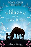 Blaze and the Dark Rider (Pony Club Secrets, Band 2)