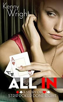 All In: Strip Poker Done Right (English Edition) par [Wright, Kenny]