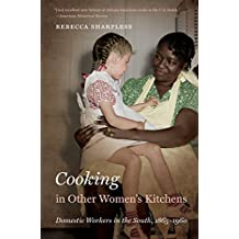 Cooking in Other Women's Kitchens: Domestic Workers in the South,1865-1960 (The John Hope Franklin Series in African American History and Culture)