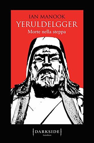 Yeruldelgger: Morte nella steppa di [Manook, Ian]