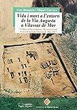 Vida i mort a l'entorn de la Via Augusta a Vilassar de Mar (Impremta)