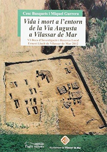 Vida i mort a l'entorn de la Via Augusta a Vilassar de Mar (Impremta) por Cesc L Busquets