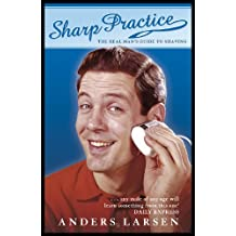 Sharp Practice: The Real Man's Guide To Shaving