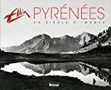 Alix Pyrénées - Un siècle d'images