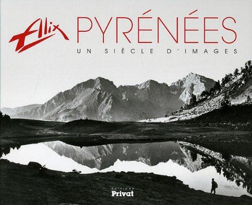 Alix Pyrénées : Un siècle d'images