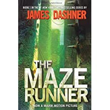 The Maze Runner (Maze Runner, Book One) (The Maze Runner Series, Band 1)