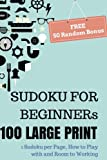 Sudoku for Beginners: 1 Sudoku Per Page, How to Play With and Room to Working