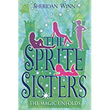 The Magic Unfolds (Sprite Sisters)