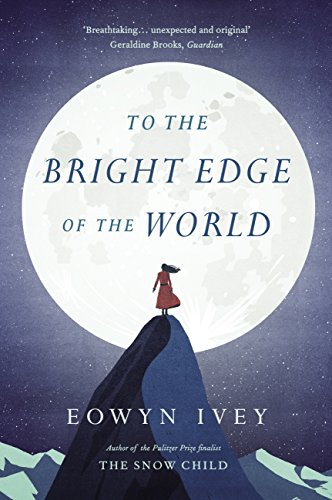 To the bright edge of the world ebook eowyn ivey amazon to the bright edge of the world by ivey eowyn fandeluxe PDF