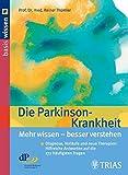 Die Parkinson-Krankheit Mehr wissen - besser verstehen: Diagnose, Verläufe und neue Therapien