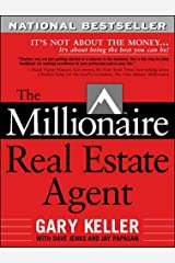 The Millionaire Real Estate Agent: It's Not About The Money. . .It's About Being The Best You Can Be! Taschenbuch