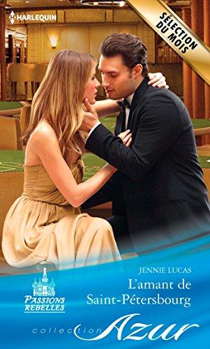 L'amant de Saint-Pétersbourg : T1 - Passions rebelles (French Edition)