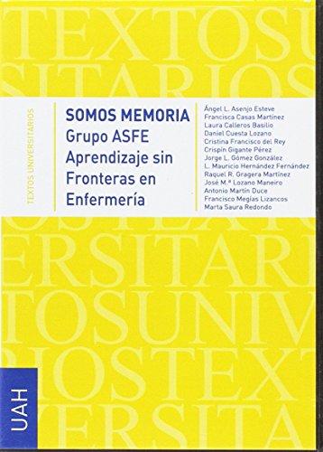 Somos memoria : Grupo ASFE, Aprendizaje sin Fronteras en Enfermería