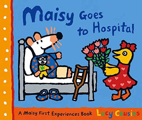 Maisy Goes To Hospital por Lucy Cousins