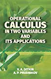 Operational Calculus in Two Variables and Its Applications (Dover Books on Mathematics)