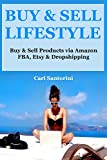 Buy & Sell Lifestyle (Trio Bundle 2017): Buy & Sell Products via Amazon FBA, Etsy & Dropshipping (English Edition)