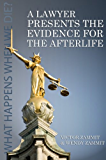 A Lawyer Presents the Evidence for the Afterlife (English Edition)