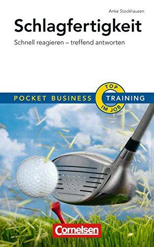 Schlagfertigkeit: Pocket Business Training - Schnell reagieren - treffend antworten (Cornelsen Scriptor - Pocket Business)