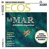 ECOS Audio - La mar, actividades deportivas. 9/2018: Spanisch lernen Audio - Sport am Meer