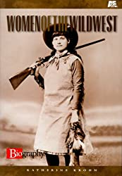 Women Of The Wild West (A & E Biography (Lerner Paperback))