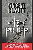 Telecharger Livres LE 13 eme PILIER Et si la mort de Lady Diana etait l œuvre d une malediction (PDF,EPUB,MOBI) gratuits en Francaise
