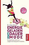 Energiegeladen statt dauermüde: Energiefresser erkennen - ungeahnte Kraftquellen freisetzen