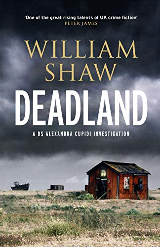 Deadland (DS Alexandra Cupidi Book 2) by [Shaw, William]