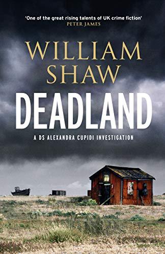 Deadland (DS Alexandra Cupidi Book 2) by [Shaw, William]